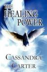 The Healing Power - Cassandra Carter