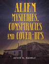Alien Mysteries, Conspiracies and Cover-Ups - Kevin D. Randle