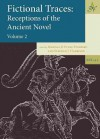 Fictional Traces: Receptions of the Ancient Novel, Volume 2 - Marilia P. Futre Pinheiro, Stephen J. Harrison