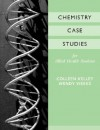 Chemistry Case Studies for Allied Health - Colleen Kelley, Wendy Weeks