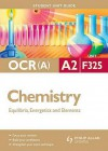 Ocr A2 Chemistry: Unit F325: Equilibria, Energetics And Elements (Student Unit Guides) - Mike Smith