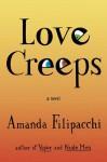 Love Creeps: A Novel - Amanda Filipacchi