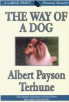 The Way Of A Dog: Being The Further Adventures Of Gray Dawn And Some Others - Albert Payson Terhune