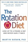 The Rotation Diet (Revised and Updated Edition) - Martin Katahn