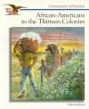 African-Americans in the Thirteen Colonies (Cornerstones of Freedom) - Deborah Kent