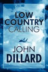 Low Country Calling - John Dillard