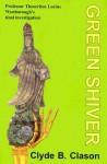 Green Shiver - Clyde B. Clason, Tom Schantz, Enid Schantz