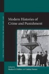 Modern Histories of Crime and Punishment - Markus Dubber, Lindsay Farmer