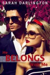 He Belongs with Me - Sarah Darlington
