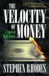 The Velocity of Money - Stephen Rhodes