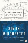 The Perfectionists: How Precision Engineers Created the Modern World - Simon Winchester