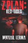 Z Plan: Red Tides (Volume 2) Paperback - August 25, 2014 - Mikhail Lerma