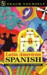 Latin American Spanish: A Complete Course for Beginners - Juan Kattán-Ibarra