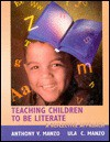 Teaching Children to Be Literate - Anthony V. Manzo, Ula Casale Manzo