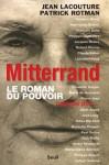 Mitterrand: le roman du pouvoir - Jean Lacouture, Patrick Rotman