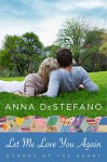 Let Me Love You Again (Echoes of the Heart Book 2) - Anna DeStefano
