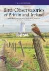 Bird Observatories of the British Isles - Mike Archer, Mark Grantham