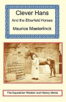 Clever Hans and the Elberfeld Horses - Maurice Maeterlinck