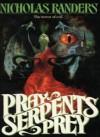 Pray Serpents Prey - Nicholas Randers, Nicholas Grabowsky