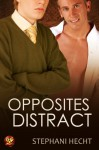 Opposites Distract - Stephani Hecht