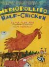 Medio Pollito/Half Chicken (Dell Picture Yearling) - Alma Flor Ada, Kim Howard, Roger Drury