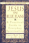 Jesus In Blue Jeans: A Practical Guide To Everyday Spirituality - Laurie Beth Jones