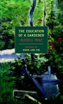 The Education Of A Gardener - Russell Page, Robin Lane Fox