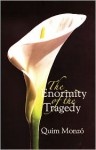 The Enormity of the Tragedy - Quim Monzó, Peter R. Bush, Peter Bush