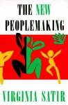 The New Peoplemaking - Virginia Satir