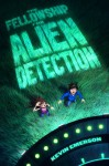 The Fellowship for Alien Detection - Kevin Emerson