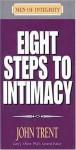 Eight Steps to Intimacy - John T. Trent, Trent