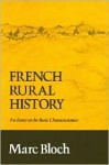French Rural History: An Essay on its Basic Characteristics - Marc Bloch, Janet Sondheimer, Bryce Lyon