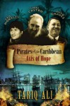 Pirates of the Caribbean: Axis of Hope - Tariq Ali