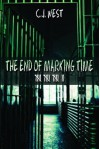 The End of Marking Time - C.J. West