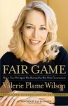 Fair Game - Valerie Plame Wilson, Laura Rozen