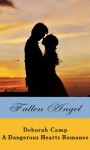 Fallen Angel (A Dangerous Hearts Romance) - Deborah Camp