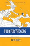 Food for the Gods - Karen Dudley