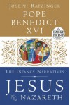 Jesus of Nazareth: The Infancy Narratives - Pope Benedict XVI