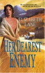 Her Dearest Enemy. Elizabeth Lane - Elizabeth Lane
