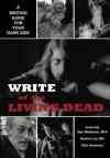 Write of the Living Dead - Araminta Star Matthews, Stan Swanson, Rachel C. Lee