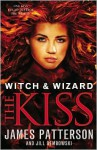 The Kiss (Witch and Wizard Series #4) - James Patterson, With Jill Dembowski