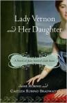 Lady Vernon and Her Daughter: A Novel of Jane Austen's Lady Susan - Caitlen Rubino-Bradway, Jane Rubino
