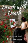 Brush With Death - E.J. Stevens