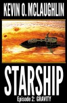 Starship Episode 2: Gravity - Kevin O. McLaughlin, Susan Bingham