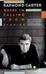 Where I'm Calling From - Raymond Carver