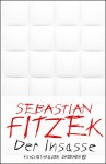 Der Insasse: Psychothriller - Sebastian Fitzek