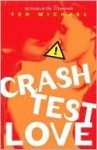 Crash Test Love - Ted Michael