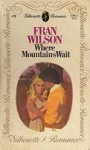 Where Mountains Wait (Silhouette Romance, #9) - Fran Wilson