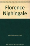 Florence Nighingale - Cecil Woodham-Smith