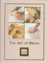 The Art Of Bread (Cooking Arts Collection) - Eric Treuille, Ursula Ferrigno